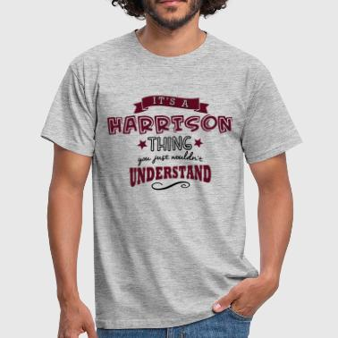 its a harrison name forename thing - T-shirt Homme