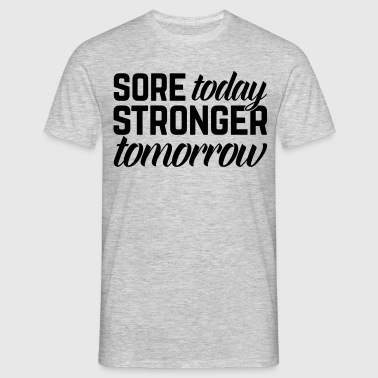 Stronger Tomorrow Gym Quote - Miesten t-paita