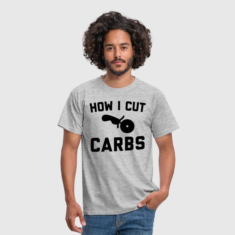 Cut Carbs Funny Quote - Men's T-Shirt