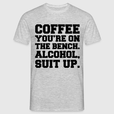 Alcohol, Suit Up - Männer T-Shirt