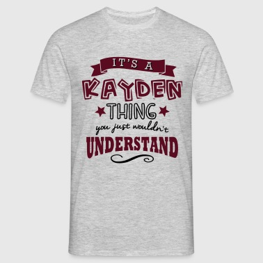 its a kayden name forename thing - Männer T-Shirt