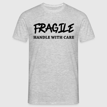 Fragile - Handle with care - T-shirt herr