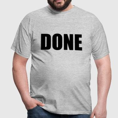 Done Shirts - Men's T-Shirt