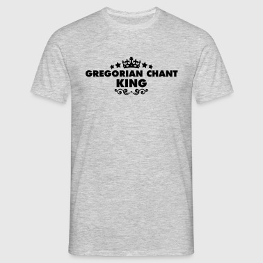 gregorian chant king 2015 - Men's T-Shirt