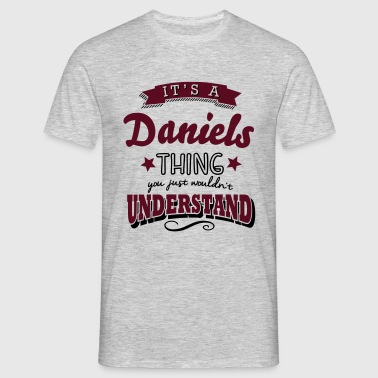 its a daniels name surname thing - Men's T-Shirt