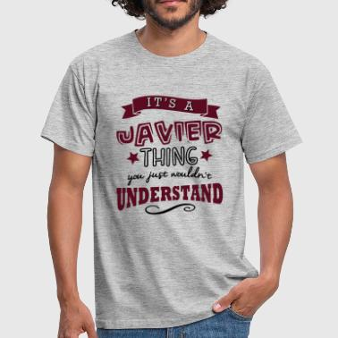 its a javier name forename thing - Mannen T-shirt