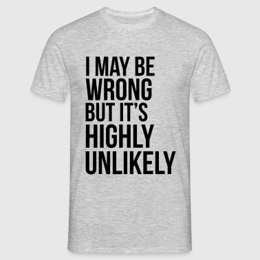 Never Wrong - Men's T-Shirt