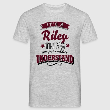 its a riley name surname thing - Männer T-Shirt