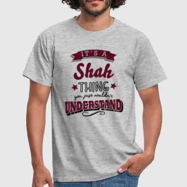 its a shah name surname thing - Men's T-Shirt