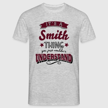 its a smith name surname thing - Men's T-Shirt