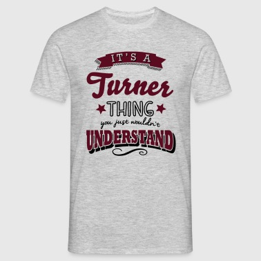 its a turner name surname thing - Männer T-Shirt