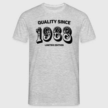 Quality since 1968 - Männer T-Shirt