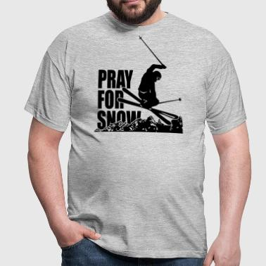 PRAY FOR SNOW - Männer T-Shirt