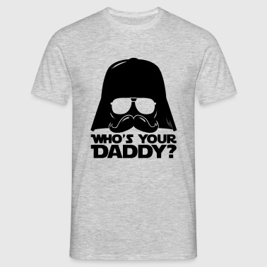 Who's your geek daddy humour citation  - T-shirt Homme