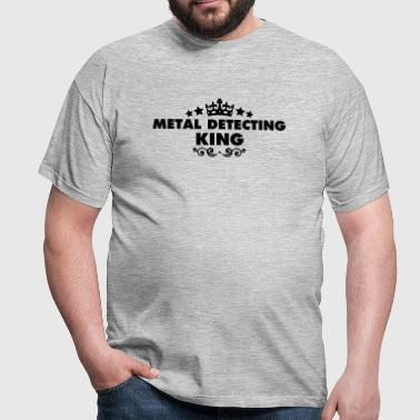 metal detecting king 2015 - Men's T-Shirt