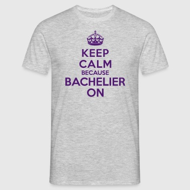 Keep calm bachelier on - T-shirt Homme