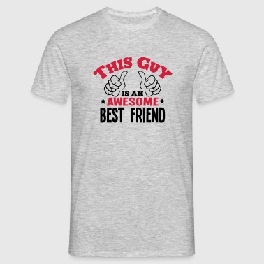 this guy is an awesome best friend 2col - Men's T-Shirt