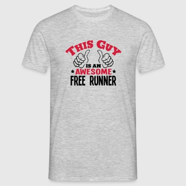 this guy is an awesome free runner 2col - Men's T-Shirt