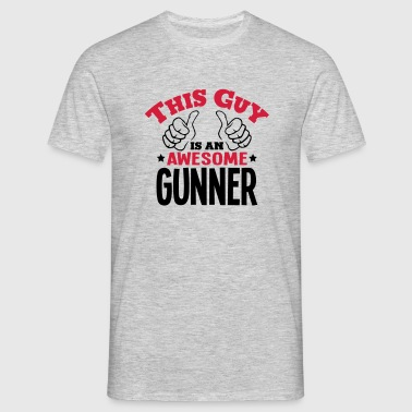 this guy is an awesome gunner 2col - Men's T-Shirt