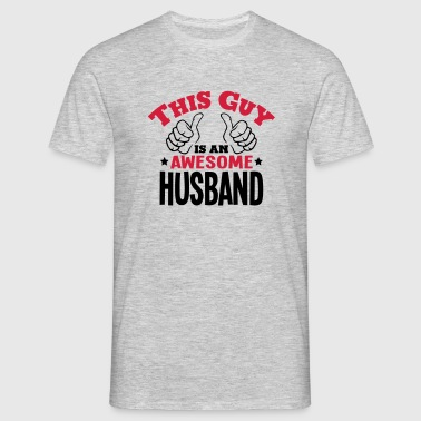 this guy is an awesome husband 2col - Men's T-Shirt