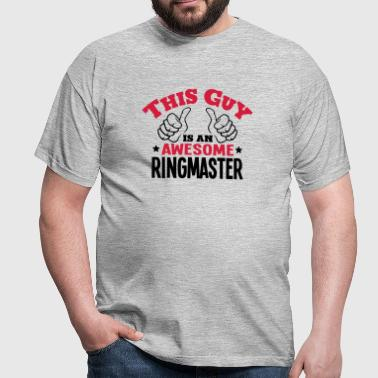 this guy is an awesome ringmaster 2col - Men's T-Shirt