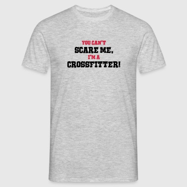 crossfitter cant scare me - Men's T-Shirt
