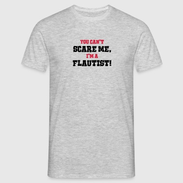 flautist cant scare me - Men's T-Shirt