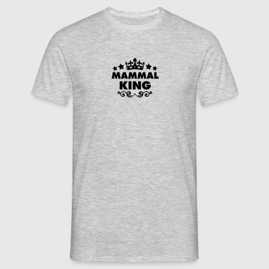 mammal king 2015 - Men's T-Shirt