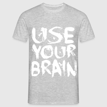Use Your Brain - White - Männer T-Shirt