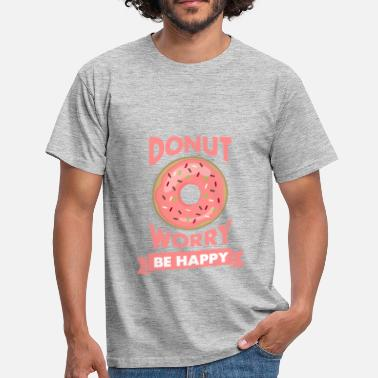 Donut worry be happy - Männer T-Shirt