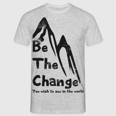 be the change - T-shirt Homme