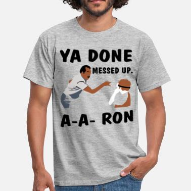 Done Ya Done Messed Up A A Ron Ugly Chrismas - Men's T-Shirt