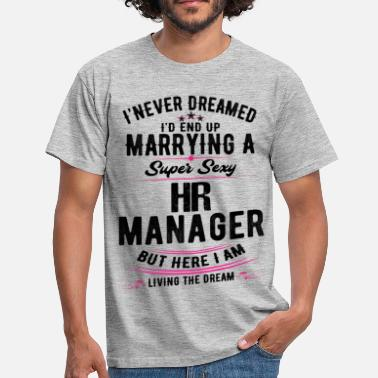 Hr Hr Managers Wife Never Dreamed - Men's T-Shirt