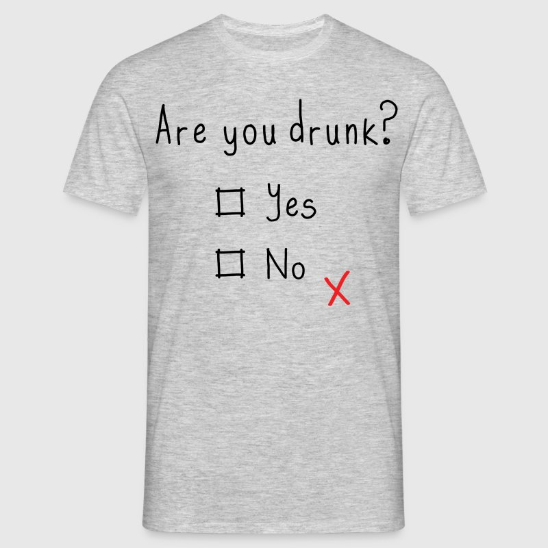 Are You Drunk? Yes or No - Men's T-Shirt