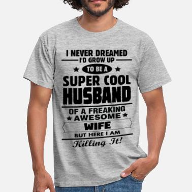 Best Wife Super Cool Husband Of A Freaking Awesome Wife - Men's T-Shirt