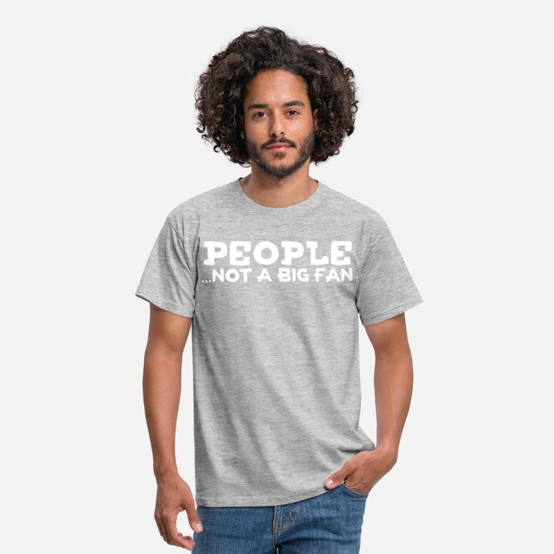 Big T-Shirts - People...Not A Big Fan - Mannen T-shirt grijs gemêleerd