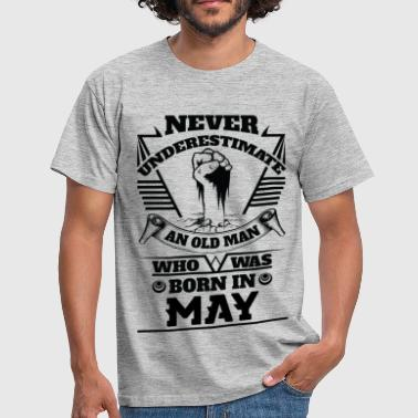 Never Underestimate Old Man Who Was Born May - Men's T-Shirt