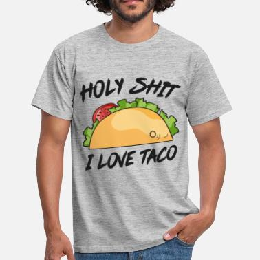 Heiliger See Holy Shit I love taco Holy shit me lieverd - Mannen T-shirt