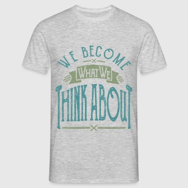 Think about - Männer T-Shirt