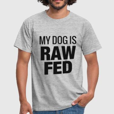 My dog is RAW fed - Men's T-Shirt