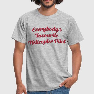 Everybodys favourite helicopter pilot fu - Men's T-Shirt