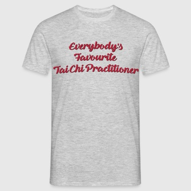 Everybodys favourite tai chi practitione - Men's T-Shirt