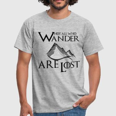 Wanderer Not All Who Wander Are Lost - Men's T-Shirt