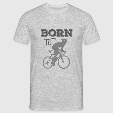 Born to Ride my bicycle - Männer T-Shirt