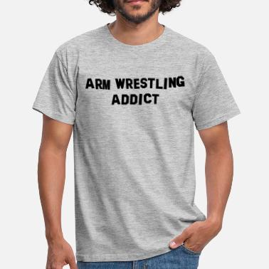 Arm arm wrestling addict - Men's T-Shirt