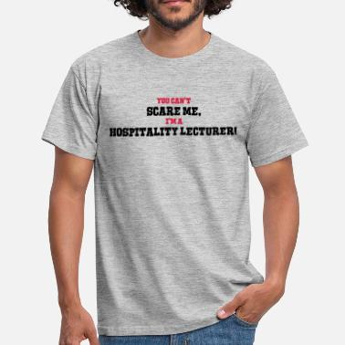 Lecturer hospitality lecturer cant scare me - Men's T-Shirt