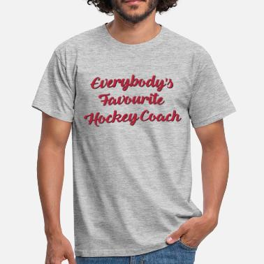Funny Hockey Designs Everybodys favourite hockey coach funny  - Men's T-Shirt