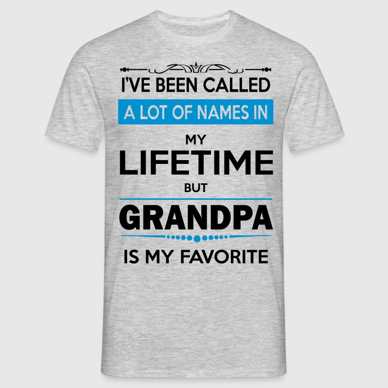 I VE BEEN CALLED GRANDPA -may favorite grandpa - Men's T-Shirt