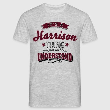 its a harrison name surname thing - Männer T-Shirt