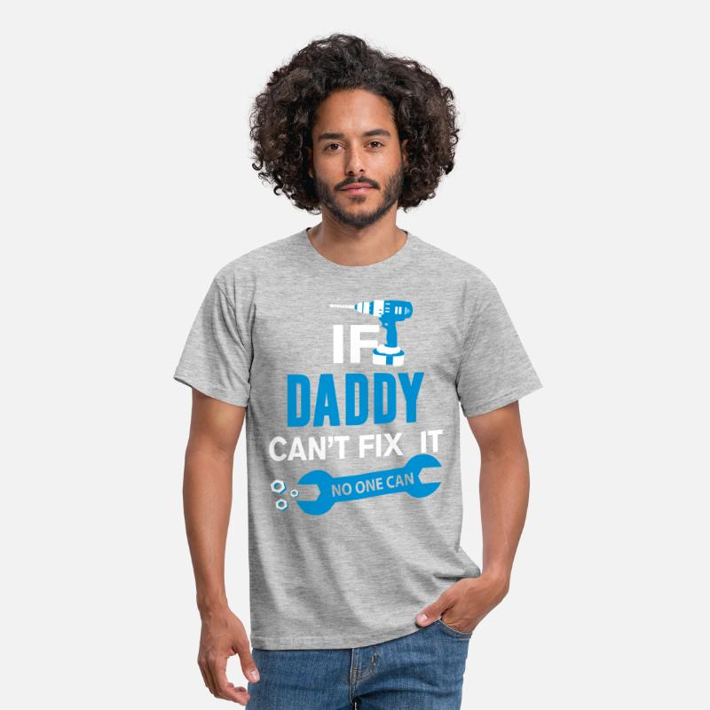 Daddy T-Shirts - If Daddy Can't Fix It No One Can - Men's T-Shirt heather grey